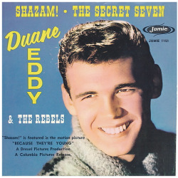 "Duane Eddy & The Rebels ""Shazam!"" / ""The Secret Seven"" Single - Jamie Records, US (1960)."