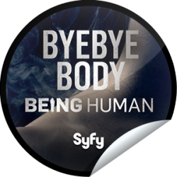 I just unlocked the Being Human Season 3: Bye Bye Body sticker on GetGlue                      2881 others have also unlocked the Being Human Season 3: Bye Bye Body sticker on GetGlue.com                  Putting the past behind you is an invitation for it to find you. It's Bye Bye Body for all of our souls eventually, just some sooner than others.  Share this one proudly. It's from our friends at Syfy.
