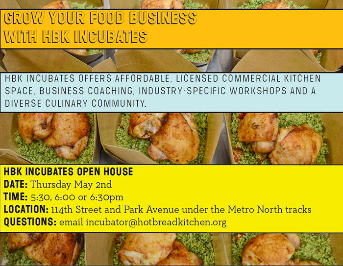 Tomorrow evening, HBK Incubates is hosting an open house of its commercial kitchen space and business support program in La Marqueta, East Harlem. Interested businesses and individuals can come visit and tour the shared facility, learn about features of the kitchen and incubator program, and meet several HBK Incubates entrepreneurs and staff!  