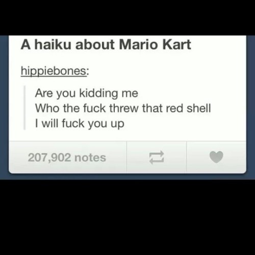 Every time … #mariokart #nintendo #haiku #red #shell