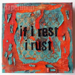 artjournaling:  If I rest I rust (by Paperiliitin)