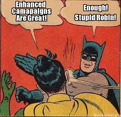 A reason why Robin is second fiddle to Batman, especially when it comes to PPC and Enhanced Campaigns.