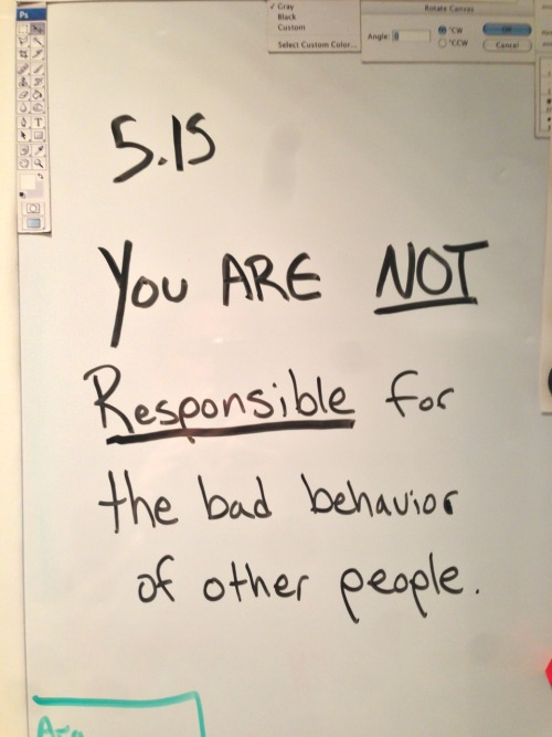 Note to self: you are NOT responsible…
