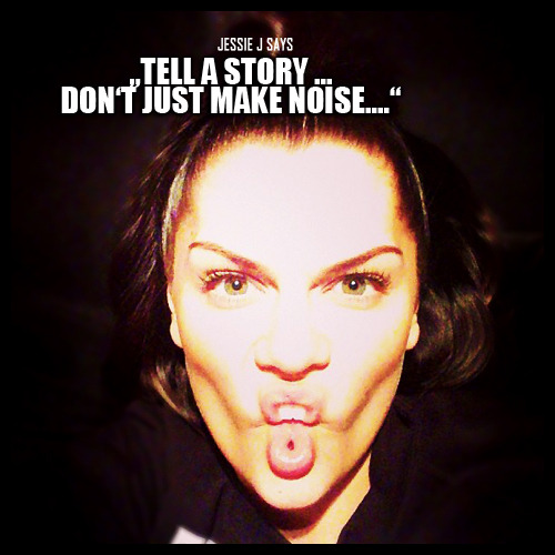 """Tell a story… don't just make noise"""