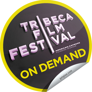 I just unlocked the Tribeca Film Festival 2013 On Demand sticker on GetGlue                      2755 others have also unlocked the Tribeca Film Festival 2013 On Demand sticker on GetGlue.com                  You're now watching one of the fantastic Tribeca Film titles featured on VOD. Thank you for checking-in and be sure to check out the other titles available On Demand.  Share this one proudly. It's from our friends at Tribeca Film Festival.