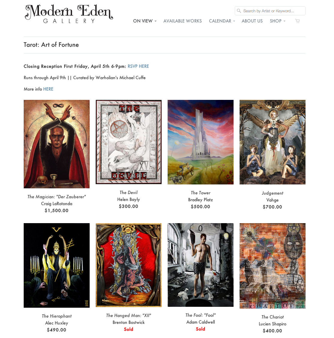 Take a last look at all the work that hasn't sold in Tarot: Art of Fortune curated by Warholian's Michael Cuffe - this is the last chance for the public to be able to purchase this work while the show is still up (last exhibition day today)!View available work here:  http://www.moderneden.com/collections/tarot Or swing by Modern Eden Gallery before 6pm today to see the work in person!