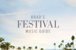 ROCK OUT IN INDIO WITH OUR MUSIC MAN, BRAD'S TOP PICKS!