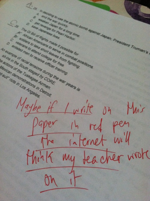 10knotes:  bootye: wow look what my teacher wrote on my test lmao haha  This post has been featured on a 1000notes.com blog.