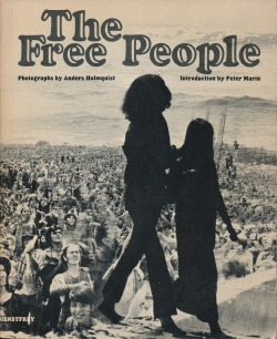 publiccollectors:  The Free People is a small format photo book on hippie culture by the Swedish photographer Anders Holmquist with an introduction by Peter Marin. The photos are uncaptioned but were clearly taken at the Woodstock music festival and in Berkeley or San Francisco, California. Published by Outerbridge & Dientstfrey, 1969. More from this book here.