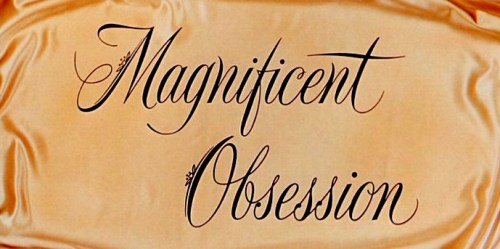 Magnificent Obsession.  Such a great movie title … 50s romantic excess at its best.