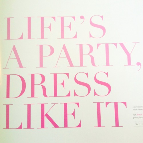 therealistadjuststhesails:  Life's a party, dress like it.