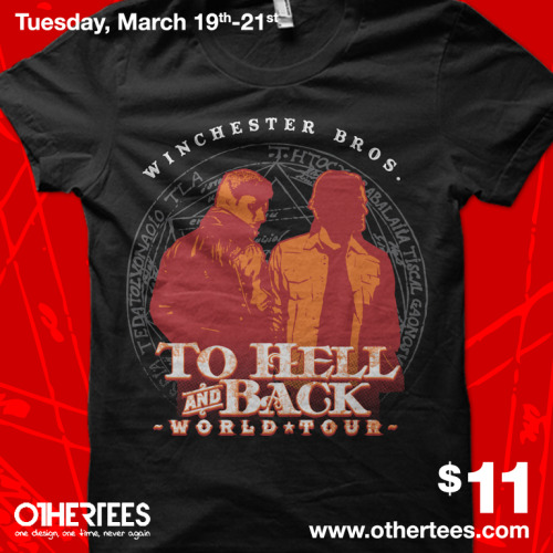 Back by popular demand! Winchester Bros. Hell & Back World Tour T-shirt • $11 • OtherTees.com • March 19-21