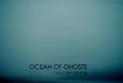 fuckyeahdoom:  Ocean of Ghosts // Ascending (2013) bandcamp/name-your-price