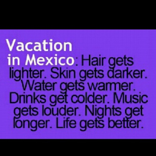 #Mexico #vacation #paradise #niceweather #truestuff #lifeisgood #life #quotes