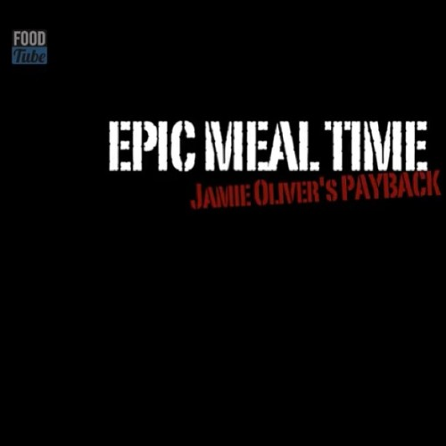 Check out the EPIC MEAL TIME payback video on FOOD TUBE its funny http://goo.gl/n48Fe or find us on YOUTUBE