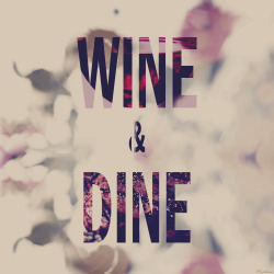 betype:  Wine & Dine by @katwna Submitted by katwna