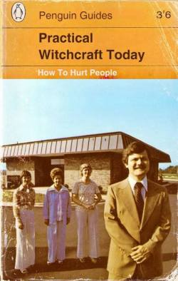 Practical Witchcraft Today: How To Hurt People (Found at Dangerous Minds; For a related video, click here http://christiannightmares.tumblr.com/post/21168807013/a-christian-witch-gets-in-over-her-head-while)
