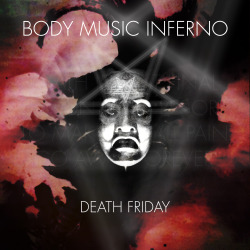 BODY MUSIC INFERNO - Death Friday https://www.facebook.com/events/124708004379751