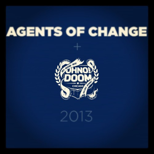 Agents of Change X OhNo!Doom coming soon