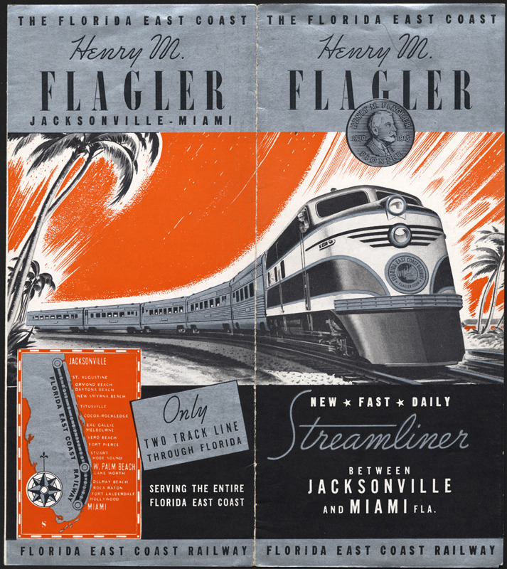 oldflorida:  The Florida East Coast: Henry M. Flagler : new, fast, daily : Streamliner between Jacksonville and Miami, Fla