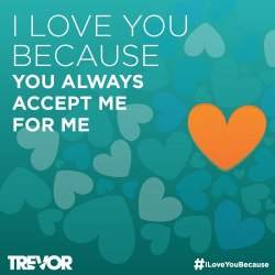 thetrevorproject:  V-day is tomorrow! Be sure to tell someone you love and accept them for them. It can make all the difference.