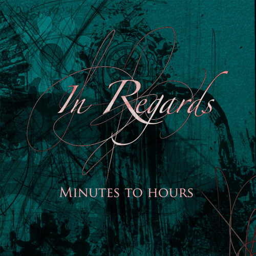 In Regards - Minutes To Hours [EP] (2013)