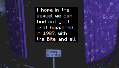 """fnafconfessions:  """"I hope in the sequel we can find out just what happened in 1987, with the Bite and all."""""""