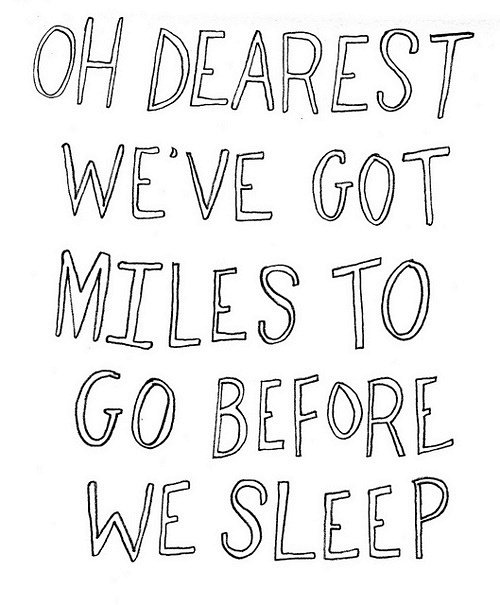 …and miles to go before we sleep.