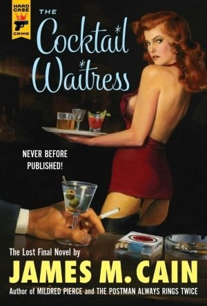 Book Reviews for the week: The Cocktail Waitress by James M. CainThe Cocktail Waitress  by James M. Cain     Jason Bucky Roberts's review Apr 23, 13  ·  edit 4…View Post