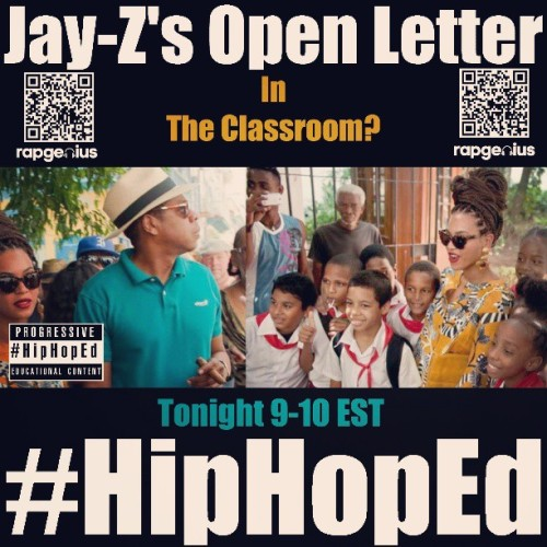 #HipHopEd Tonight 9-10 EST #TwitterChat #Twitter #Discussion #Education #educators #JayZ #Beyonce #Cuba #Politics #LatinAmerica #AfricanDiaspora #BlackLeaders #BlackCommunity #IGFlyer #IGPromotion #RapGenius #HipHop #Obama #Common #QRcodes #Share&Scan #Controversy #Havana #Cubans #Lyrics #JoinUs  #Live #Flyer #Event #Classroom