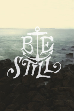 Be still. Based on Psalm 46:10. A collaboration between Sean Tulgetske (@two_jet_skis) and Cubby Graham (@cubbygraham).