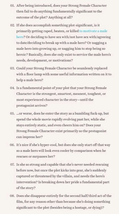 saladinahmed:  Questions you should ask yourself about your Strong Female Character. From this excellent article: http://t.co/efkvvUqsum  How not to write a Strong Female Character. Or any woman in your story, really.
