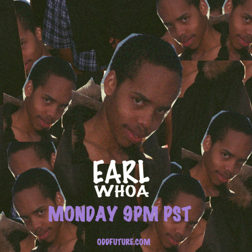 oddfuture:  EARL WHOA VIDEO. MONDAY 9PM PST! ODDFUTURE.COM