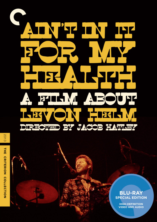 Criterion Cover for Jacob Hatley's Documentary Film : Ain't In It For My Health : A Film About Levon Helm MM