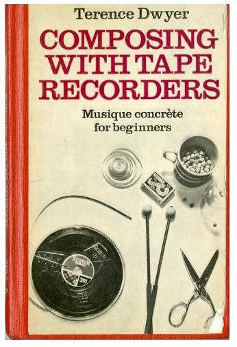 blejz:  Composing With Tape Recorders - Terence Dwyer (Oxford University Press, 1971)