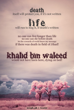 aceph:  Khalid bin Waleed (May Allah be pleased with him)