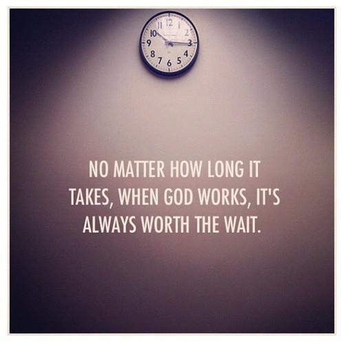 littlethingsaboutgod:  Waiting can be difficult……but God is always worth the wait!