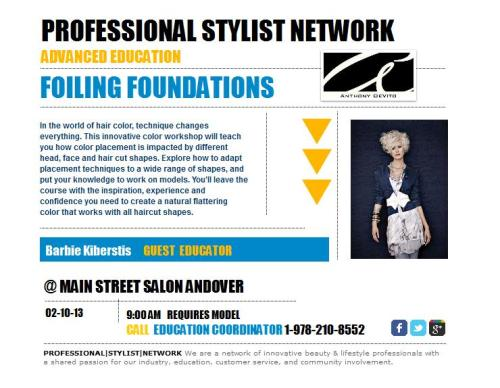 FOILING FOUNDATIONS | ADVANCED EDUCATION Beauty and lifestyle expert Anthony DeVito invites you to this advanced educational workshop that will put you at the top of your game and open new doors for your future in the industry. The professional stylist academy will enable to you to further your technical skills and find new artistic inspiration in a way that no other course can offer. FOILING FOUNDATIONS: In the world of hair color, technique changes everything. This innovative color workshop will teach you how color placement is impacted by different head, face and hair cut shapes. Explore how to adapt placement techniques to a wide range of shapes, and put your knowledge to work on models. You'll leave the course with the inspiration,experience and confidence you need to create a natural flattering color that works with all haircut shapes. GUEST EDUCATOR | ELITE STYLIST | BABRBIE KIBERSTIS Enrollment: $50.00 Enrolling: Workshops fill quickly, reservations are on a first come first serve basis and require a 50% deposit to secure a spot. The remaining fee is due one week prior to the class. Enrollment will not exceed 6 stylists per class. To enroll, call one of our education coordinators at 1.978.210.8552 LOCATION: Main St SALON 40 Main Street Andover MA,01810