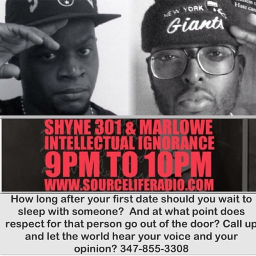 Intellectual Ignorance Show Tonight @ 9pm Est. on SourceLifeRadio.com @shyne_301 & @marl0we