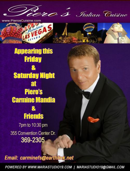 Classic & Classy #Vegas Dining and Entertainment @PierosLasVegas, tonight & Sat Carmine Mandia & Friends 7 - 10:30PMPieros Las Vegas 355 Convention Center Drive Las Vegas, NV 89109TheVegasUnderground.com Follow The Vegas Underground on Twitter @VegasUndergrnd Join our Facebook Group