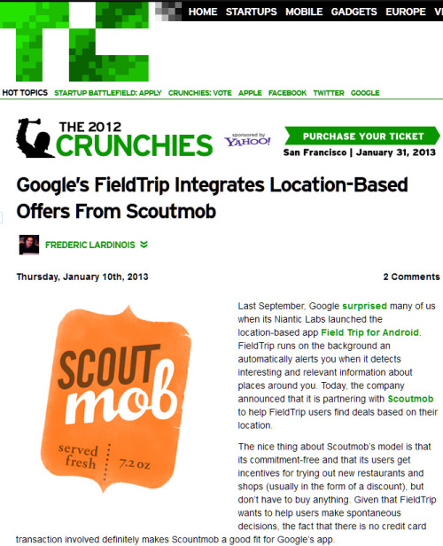 Scoutmob helps Google's Field Trip users find deals based on their location. Check out the article on TechCrunch.