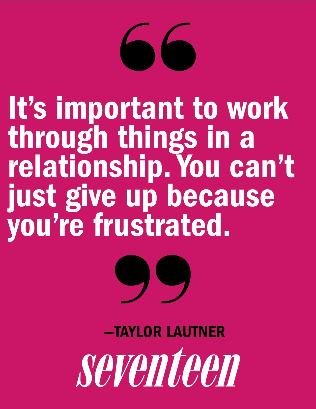 Read more from Taylor Lautner, here.