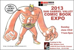 ARTIST CALL!  Artists interested in being part of the SGV Comic Art Show at theArts & Recreation Center (ARC) of Baldwin Park (June to August 2013), please email the ARC to receive the Call for Art application.Email: arc@baldwinpark.com