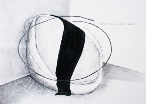 "Maritza Ruiz-Kim | I Will Find Been where graphite & charcoal on paper 9″ x 12″ February 9, 2013 Source text reads: ""its ok weve all been there"" (sic)"