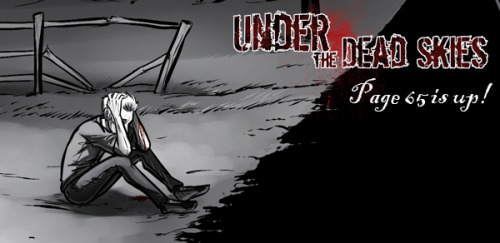 underthedeadskies:  http://underthedeadskies.thewebcomic.com/comics/1733812/page-65/ Abandoned like a puppy on the side of the road. Pretty much literally. Is there anything worse than being stuck in the middle of nowhere, in a country you don't know, surrounded by chaos and zombies?
