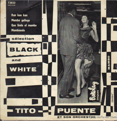 "Previous Puente covers here.  lpcoverlover:  Doesn't matter if you're black or white  Tito Puente  ""Black and White * French Barclay E.P.   Tracks: Ran Kan Kan / Mambo Gallego b/w Que…  View Post"