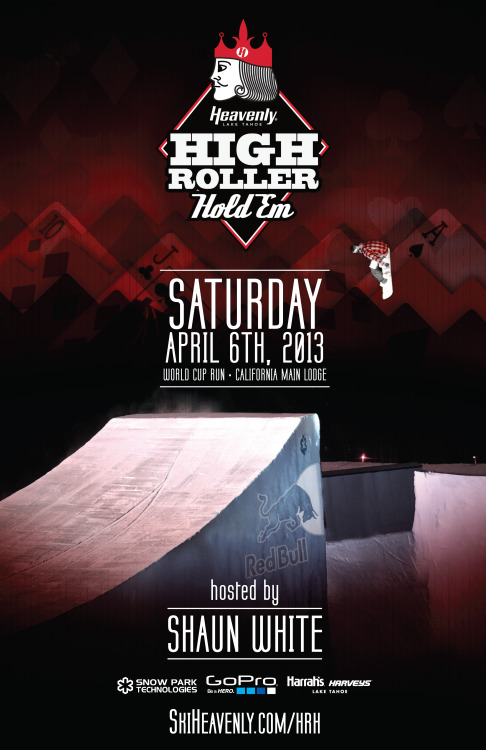 Tonight Shaun White presents the High Roller Hold 'Em contest at Heavenly Mountain Resort. Who has the biggest tricks? Catch it LIVE on ESPN3.com!