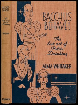marshmallowsandbubbles:  vintagemarlene:  bacchus behave! by alma whitaker, 1933 (www.retronaut.com)  polite drinking.  lol.   Great title!