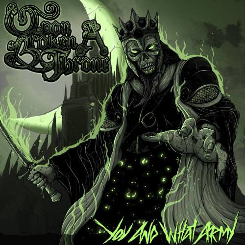 Upon A Broken Throne - You And What Army (2013)