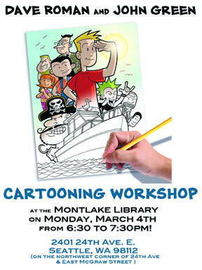 Teen Boat will be sailing into Seattle for a cartooning workshop at the library! Montlake Library on Monday, March 4th, from 6:30 to 7:30pm! Montlake Branch2401 24th Ave. E.Seattle, WA 98112206-684-4720(The Montlake Branch is located on the northwest corner of 24th Avenue East and East McGraw Street.)